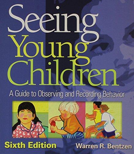 Seeing Young Children: A Guide to Observing: Bentzen, Warren R