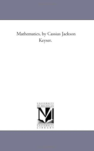 9781418177782: Mathematics, by Cassius Jackson Keyser.