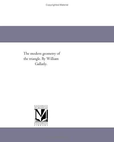 9781418178451: The modern geometry of the triangle. By William Gallatly.