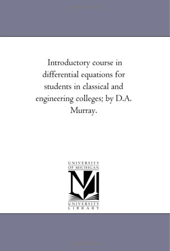 9781418181536: Introductory course in differential equations for students in classical and engineering colleges; by D.A. Murray.