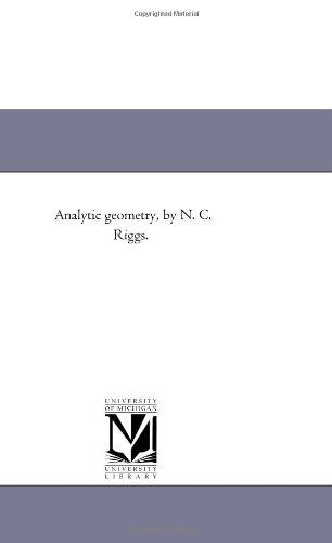 9781418182366: Analytic geometry, by N. C. Riggs.