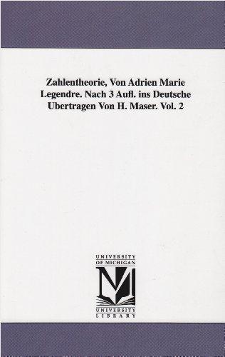 9781418184391: Zahlentheorie, Von Adrien Marie Legendre. Nach 3 Aufl. Ins Deutsche Ubertragen Von H. Maser. Vol. 2