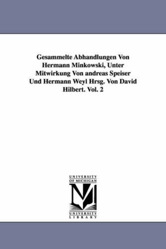 Gesammelte Abhandlungen Von Hermann Minkowski, Unter Mitwirkung: Hermann Minkowski, H