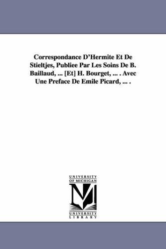 9781418184919: Correspondance D'Hermite Et De Stieltjes, Publiée Par Les Soins De B. Baillaud (French Edition)