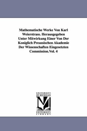 9781418186029: Mathematische Werke Von Karl Weierstrass, Vol. 4 (German Edition)