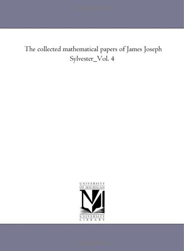 9781418186531: The collected mathematical papers of James Joseph Sylvester_Vol. 4