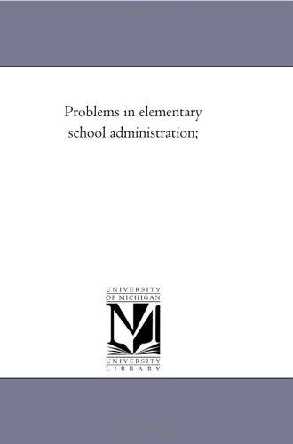 9781418187750: Problems in elementary school administration; (School Efficiency)