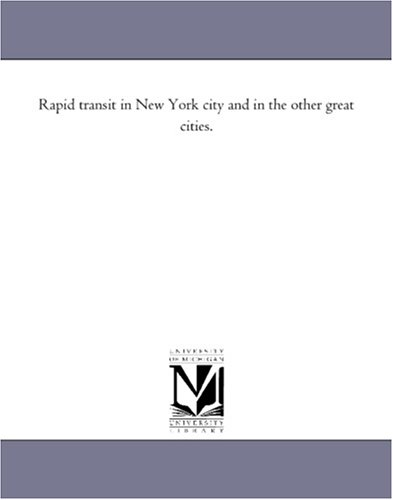 Rapid transit in New York city and in the other great cities.