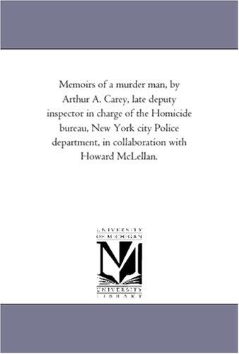 Memoirs of a Murder Man, by Arthur: Arthur A Carey