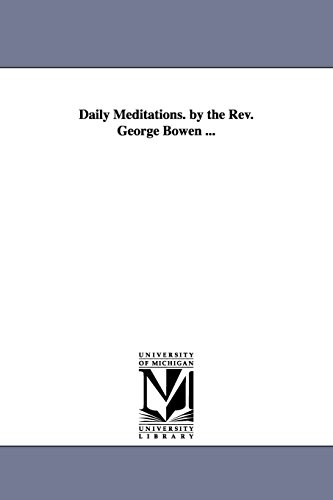 9781418188436: Daily meditations. By the Rev. George Bowen . . .