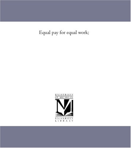9781418189099: Equal Pay for Equal Work;