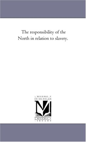 The responsibility of the North in relation to slavery.