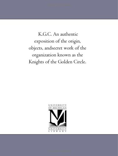 K.G.C.: An Authentic Exposition of the Origin,: Knights of the