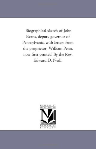 Biographical Sketch of John Evans, Deputy Governor: Edward D Neill