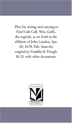 Plan for Seizing and Carrying to Newyork: Franklin Benjamin Hough
