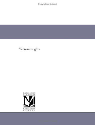 Woman's rights.: Michigan Historical Reprint Series