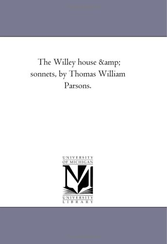 The Willey house & sonnets, by Thomas: Michigan Historical Reprint