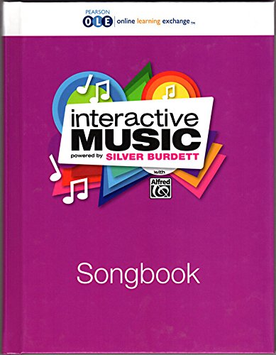 MUSIC 2016 SILVER BURDETT INTERACTIVE MUSIC STUDENT SONGBOOK GRADE 6: BURDETT, SILVER