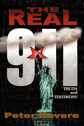 9781418400743: THE REAL 911: TRUTH and TESTIMONY