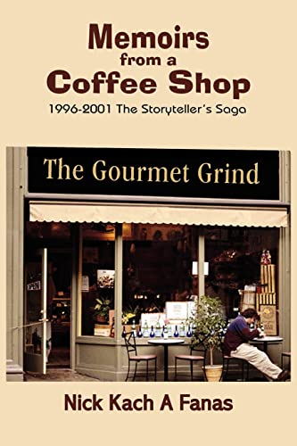 9781418401153: Memoirs From A Coffee Shop: 1996-2001 The Storyteller's Saga