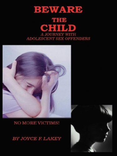 9781418401436: Beware the Child: A Journey with Adolescent Sex Offenders