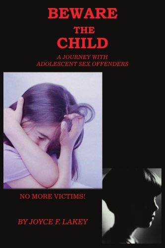 9781418401443: Beware the Child: A Journey with Adolescent Sex Offenders
