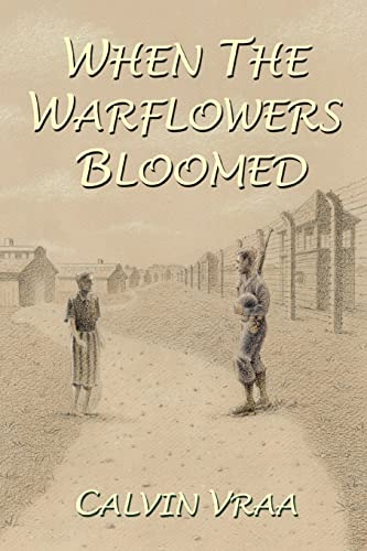 9781418402013: When the Warflowers Bloomed