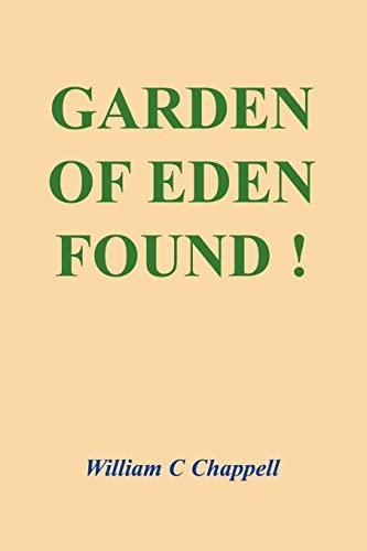Garden of Eden Found!: William Chappell