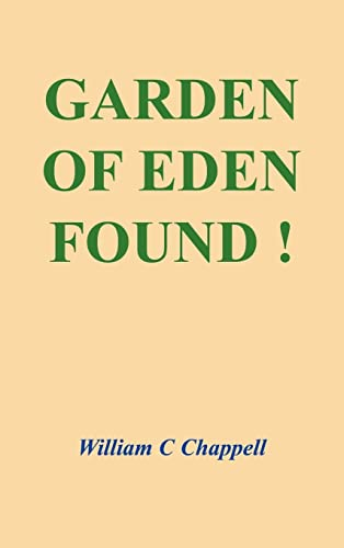 Garden of Eden Found: William C. Chappell