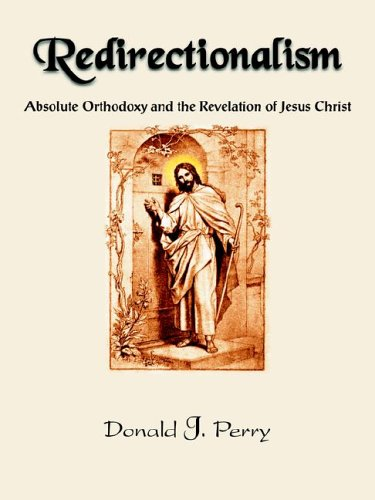 9781418403256: Redirectionalism: Absolute Orthodoxy and the Revelation of Jesus Christ