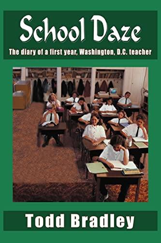 9781418404109: School Daze: The diary of a first year, Washington, D.C. teacher