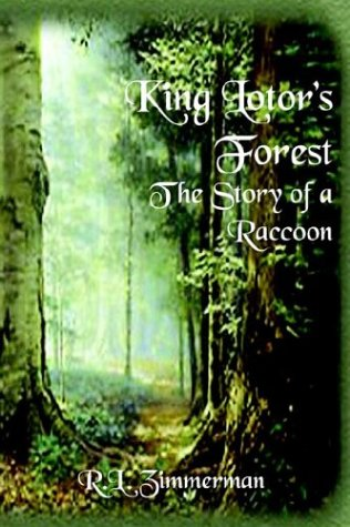 9781418408732: King Lotor's Forest The Story Of A Raccoon