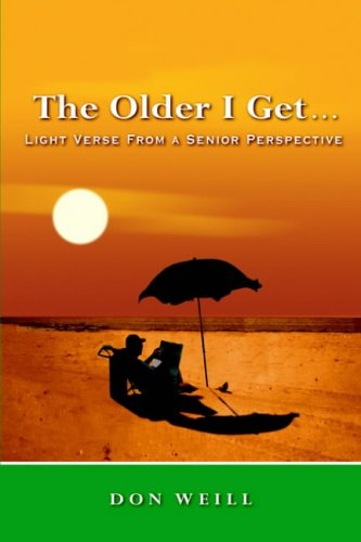 9781418409746: The Older I Get. . .: Light Verse from a Senior Perspective
