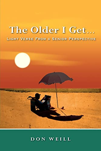 9781418409753: The Older I Get. . .: Light Verse from a Senior Perspective