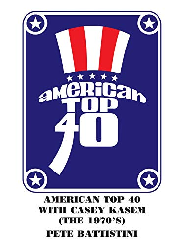 9781418410704: AMERICAN TOP 40 WITH CASEY KASEM (THE 1970'S)
