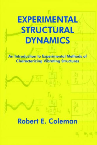 Experimental Structural Dynamics: An Introduction to Experimental: Coleman, Robert E.