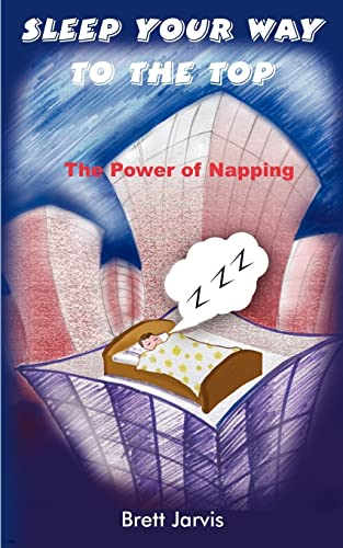 9781418411503: Sleep Your Way to the Top: The Power of Napping