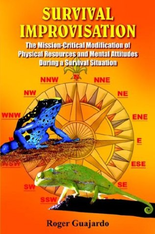 9781418412081: SURVIVAL IMPROVISATION: The Mission-Critical Modification of Physical Resources and Mental Attitudes During a Survival Situation