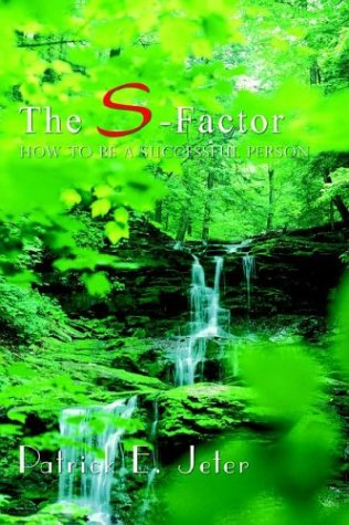 The S-Factor : How to Be A: Patrick E. Jeter