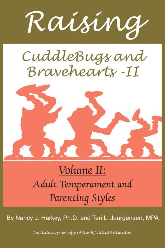 9781418416966: Raising CuddleBugs and Bravehearts - II: Volume II: Adult Temperament and Parenting Styles