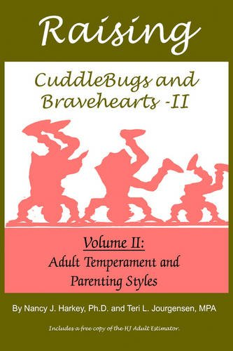 9781418416973: Raising Cuddlebugs and Bravehearts - II: Volume II: Adult Temperament and Parenting Styles
