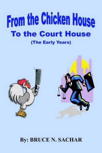 9781418417598: FROM THE CHICKEN HOUSE TO THE COURT HOUSE
