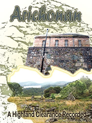 9781418418090: Arichonan: A Highland Clearance Recorded