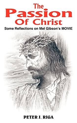 9781418419417: The Passion Of Christ: Some Reflections on Mel Gibson's MOVIE