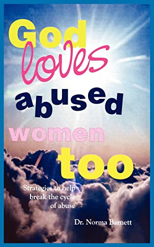 9781418421298: God Loves Abused Women Too: Strategies to Help Break the Cycle of Abuse