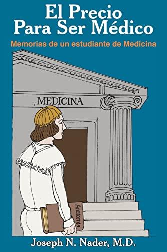 9781418421731: El Precio Para Ser Medico: Memorias de un estudiante de Medicina