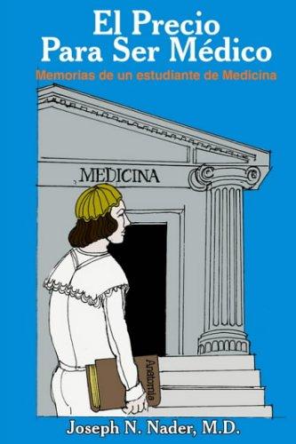 9781418421748: El Precio Para Ser Medico: Memorias de Un Estudiante de Medicina