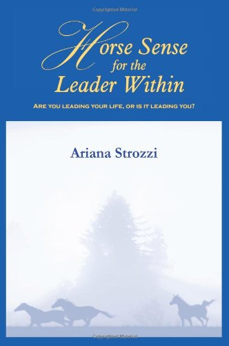 9781418424251: Horse Sense for the Leader Within: Are you leading your life, or is it leading you?