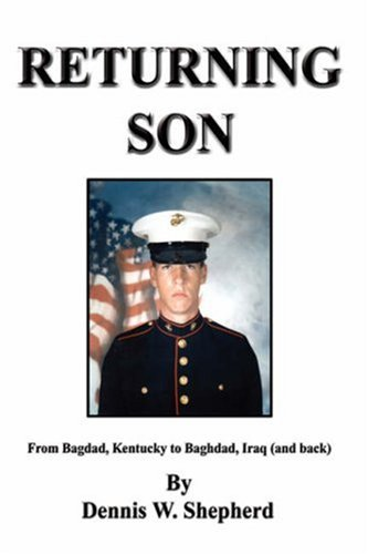 Returning Son: From Bagdad, Kentucky To Baghdad, Iraq (and Back) - Signed By Author: Shepherd, ...