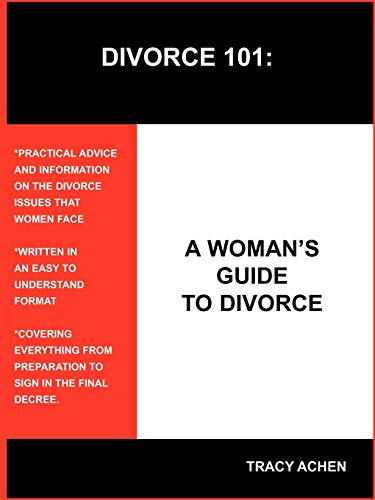 9781418425654: DIVORCE 101: A WOMAN'S GUIDE TO DIVORCE